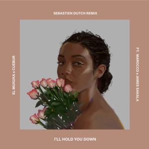 Album Ill Hold You Down Sebastien Dutch Remix from El Mukuka