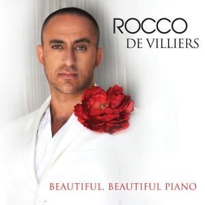 Beautiful, Beautiful Piano 2011 Rocco De Villiers