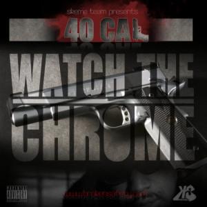 40 Cal的專輯Watch the Chrome (Explicit)