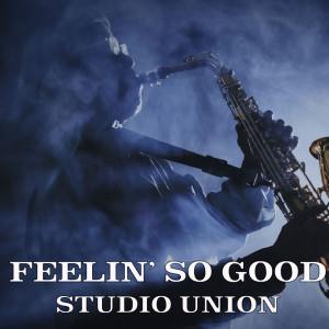 Album Feelin' So Good from Studio Union
