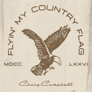 Album Flyin' My Country Flag from Craig Campbell