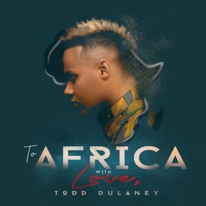 Album To Africa With Love from Todd Dulaney