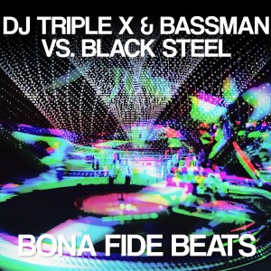 Album DJ Triple X & Bassman vs. DJ Black Steel from Bassman
