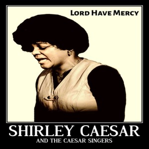 Album Lord Have Mercy from Shirley Caesar