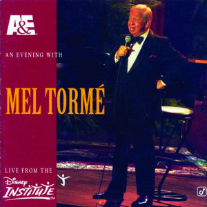 Mel Tormé的專輯A&E Presents An Evening With Mel Tormé - Live From The Disney Institute