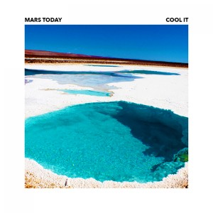 Album Cool It from Mars Today