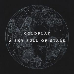 Listen to A Sky Full of Stars song with lyrics from Coldplay