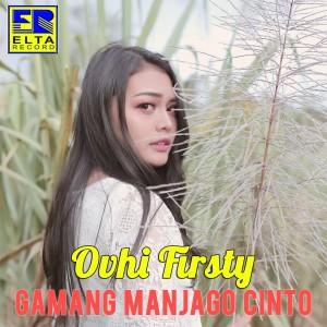 Gamang Manjago Cinto dari Ovhi Firsty