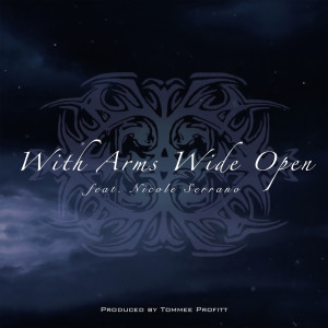 With Arms Wide Open dari Tommee Profitt