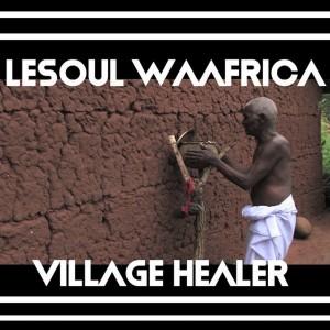 Album Village Healer from LeSoul WaAfrica