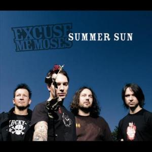 Summer Sun 2006 Excuse Me Moses