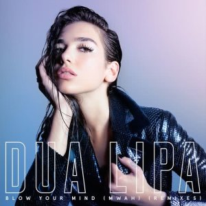 Listen to Blow Your Mind (Mwah) (Night Moves Remix) (Explicit) song with lyrics from Dua Lipa