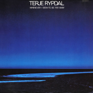 Whenever I Seem To Be Far Away 1974 Terje Rypdal