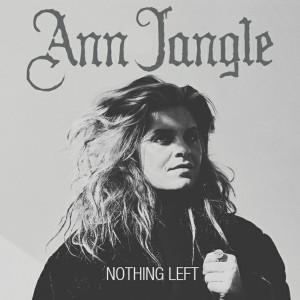 Album Nothing LeftSingle from Ann Jangle