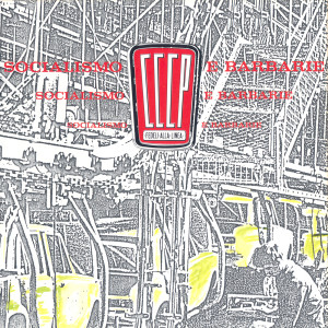 Socialismo E Barbarie 2008 CCCP  Fedeli Alla Linea