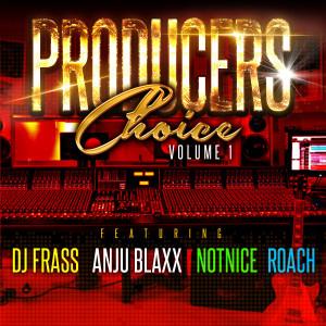 Album Producers Choice Vol.1 DJ Frass Anju Blaxx Notnice Roach from Various Artists