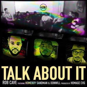 Album Talk About It (feat. Homeboy Sandman & Donwill) from Rob Cave