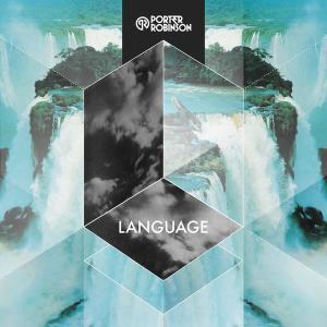 Language 2012 Porter Robinson