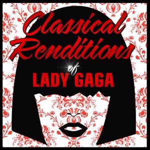 Lady GaGa的專輯Classical Renditions of Lady Gaga