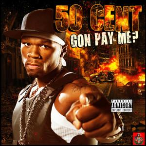 50 Cent的專輯Gon Pay Me? (Explicit)
