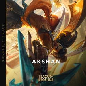 Album Akshan, the Rogue Sentinel from League Of Legends
