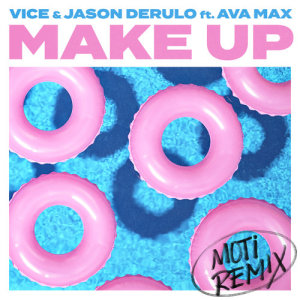Listen to Make Up (feat. Ava Max) (MOTi Remix) song with lyrics from Vice