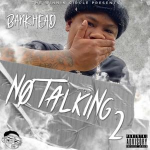 Album No Talking 2 (Explicit) from Bankhead