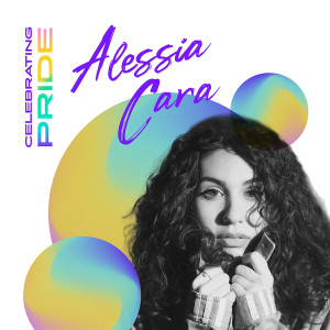 Celebrating Pride: Alessia Cara dari Alessia Cara