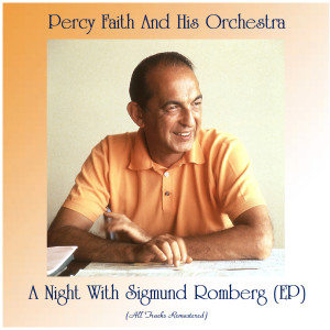 Album A Night With Sigmund Romberg (EP) (Remastered 2020) from Percy Faith and His Orchestra