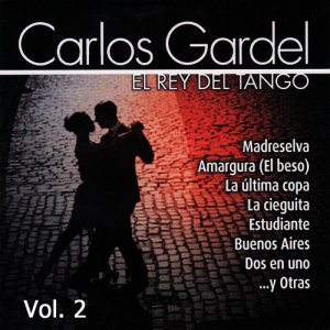 Carlos Gardel的專輯El Rey del Tango, Vol. 2