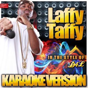 Ameritz Top Tracks的專輯Laffy Taffy (In the Style of D4L) [Karaoke Version]