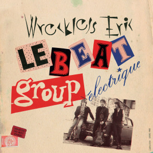 Album Le Beat Group Electrique from Wreckless Eric