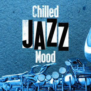 Album Chilled Jazz Mood from Jazzy Moods