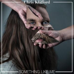 Album Something Like Me - EP from Chris Kläfford