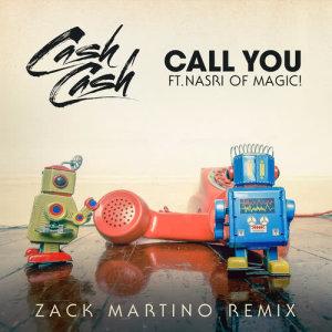MAGIC!的專輯Call You (feat. Nasri of MAGIC!) [Zack Martino Remix]