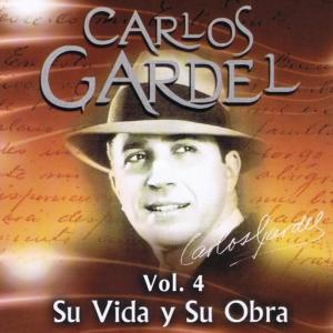 Carlos Gardel的專輯Carlos Gardel Su Vida y Su Obra Volume 4