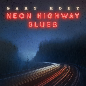 Listen to Neon Highway Blues song with lyrics from Gary Hoey