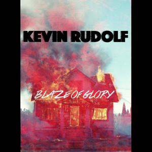 Album Blaze of Glory from Kevin Rudolf