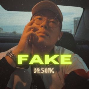 Album FAKE (Explicit) from Dr.song达特松