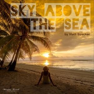 Album Sky Above the Sea from Vladi Strecker