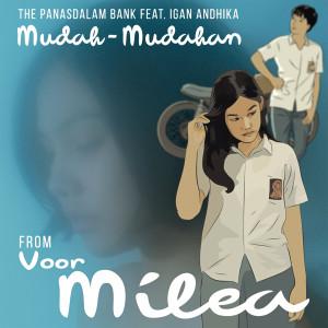 """Album Mudah-Mudahan (feat. Igan Andhika) [From """"Voor Milea""""] from The Panasdalam Bank"""