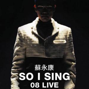 蘇永康的專輯So I Sing 08 Live
