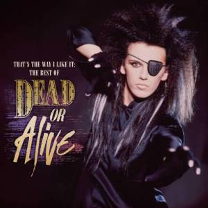 Album That's The Way I Like It: The Best of Dead Or Alive from Dead Or Alive