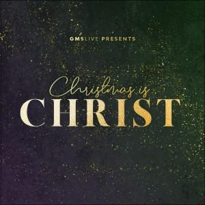 Christmas Is Christ dari GMS Live