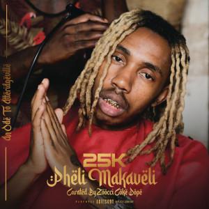 Album Pheli Makaveli (Intro) (Explicit) from 25k