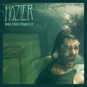 Nina Cried Power - EP 2018 Hozier