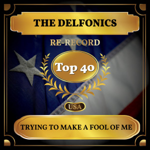 Album Trying to Make a Fool of Me from The Delfonics