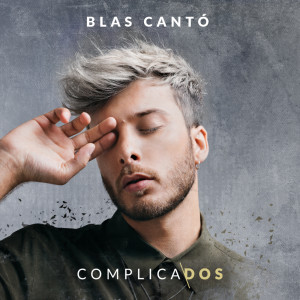 Album Complicados from Blas Cantó