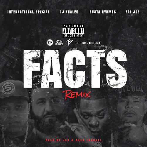 ฟังเพลงอัลบั้ม Facts Remix (feat. DJ Khaled, Busta Rhymes & Fat Joe)