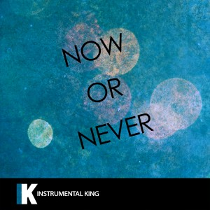Instrumental King的專輯Now Or Never (In the Style of Halsey) [Karaoke Version]